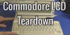 Commodore LCD Teardown